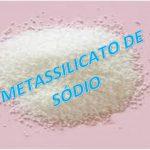 METASSILICATO DE SÓDIO